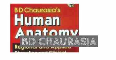 bd chaurasia human anatomy book