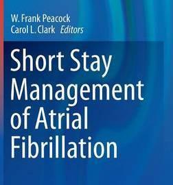 Short Stay Management of Atrial Fibrillation 2016 PDF