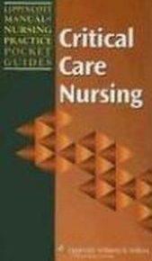 Lippincott Manual of Nursing Practice Pocket Guide Critical Care Nursing