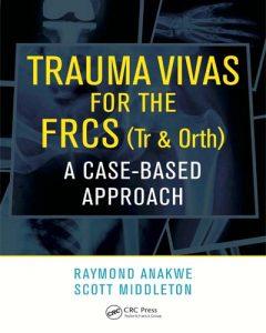 Trauma Vivas for the FRCS A Case-Based Approach