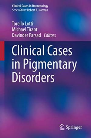 Clinical Cases in Pigmentary Disorders (Clinical Cases in Dermatology) 1st ed. 2020 Edition