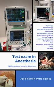 Test exam in Anesthesia: Complete edition (includes volumes 1 and 2) (Study program through tests in anesthesia Book 3)