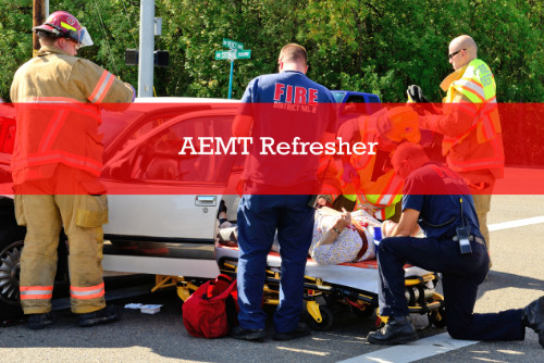 Advanced EMT (AEMT Refresher)