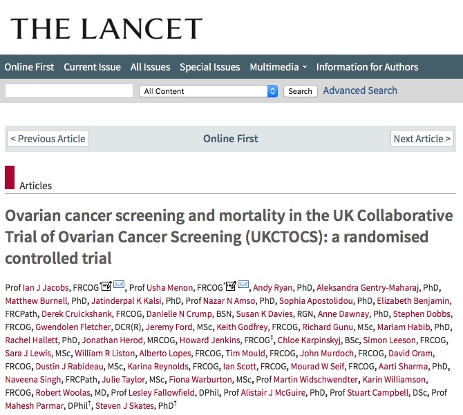 Jacobs, Ian J; Menon, Usha; Ryan, Andy; Gentry-Maharaj, Aleksandra; Burnell, Matthew et al. (2015) Ovarian cancer screening and mortality in the UK Collaborative Trial of Ovarian Cancer Screening (UKCTOCS): a randomised controlled trial // The Lancet