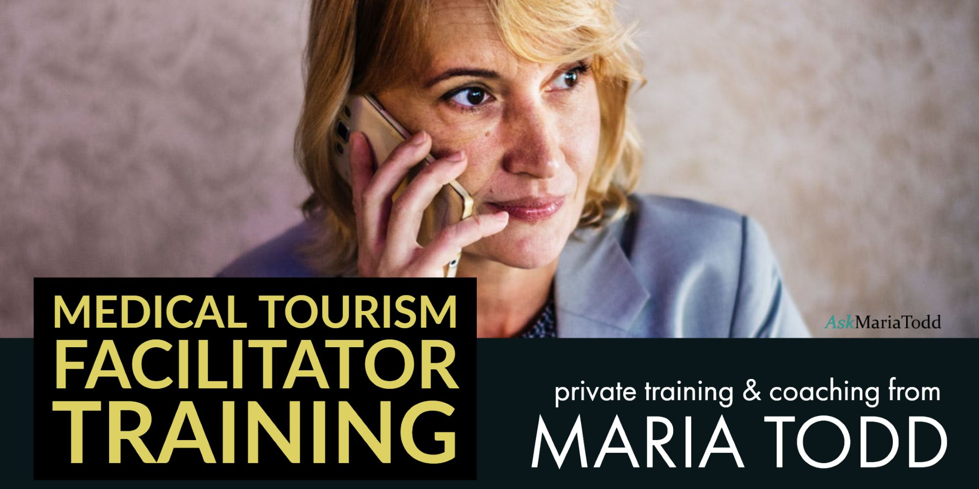 MEDICAL TOURISM FACILITATOR TRAINING-maria-todd