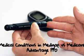 Medical Conditions in Medigap vs Medicare Advantage PPO