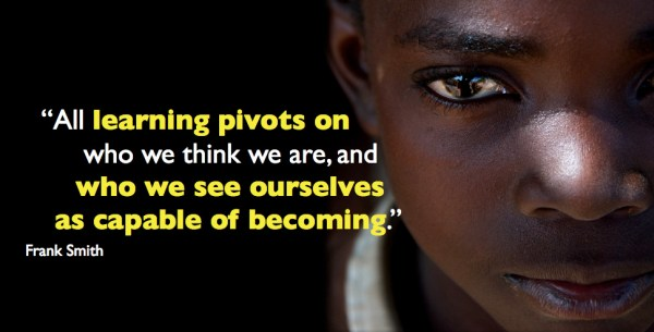 "extreme close-up of a young child with the superimposed text, ""Learning pivots on who we see ourselves as capable of becoming"""
