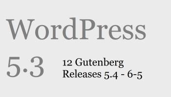 WordPress 5.3 - 12 Gutenberg Releases