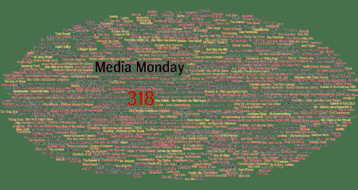 Media Monday #318