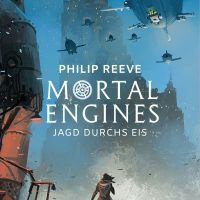 Review: Mortal Engines - Jagd durchs Eis | Philip Reeve (Buch)