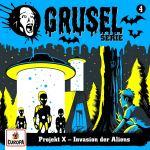 004/Projekt X-Invasion der Aliens von Gruselserie