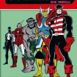 80 Jahre Marvel: Die 1980er: Erstaunliche Entwicklungen