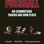Fußball: 80 schmutzige Tricks auf dem Platz