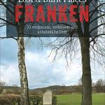 Dark-Tourism-Guide: Lost & Dark Places Franken