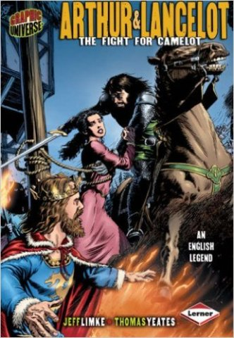 Arthur & Lancelot: The Fight for Camelot, by Jeff Limke and Thomas Yeates (2010)