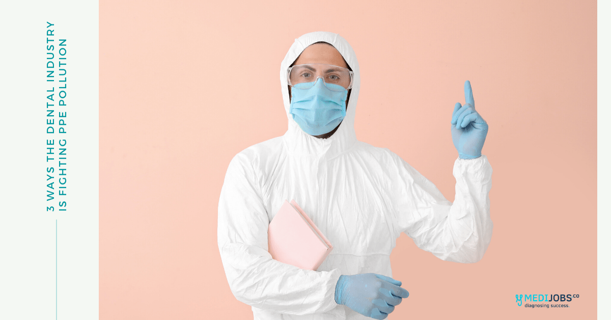 3 Ways The Dental Industry is Fighting PPE Pollution