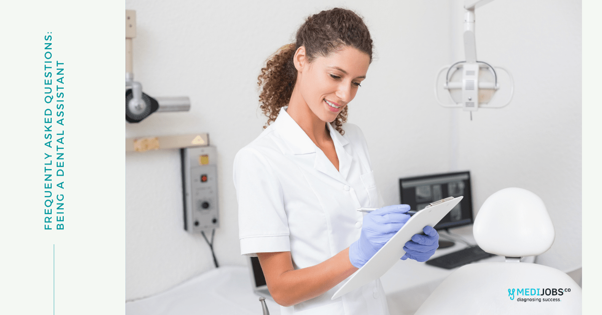 Frequently Asked Questions: Being A Dental Assistant