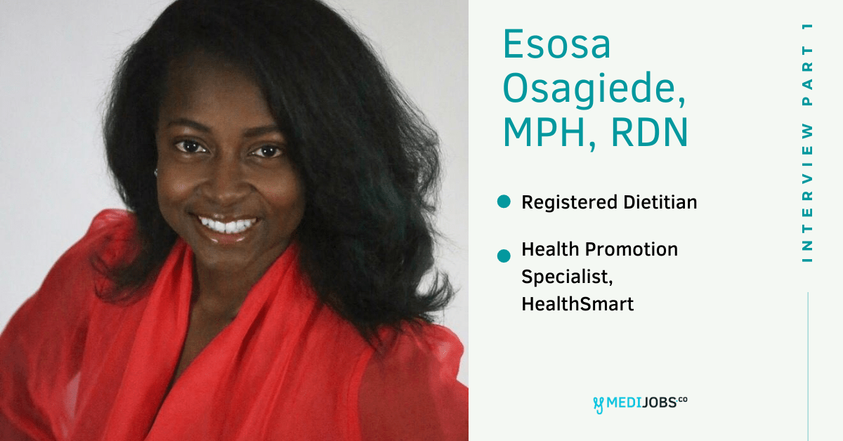 INTERVIEW | PART 1 Tackling Structural Racism in Healthcare with Dietitian Esosa Osagiede, MPH, RDN