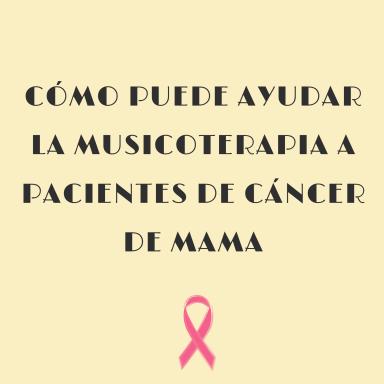 musicoterapia pacientes cáncer de mama
