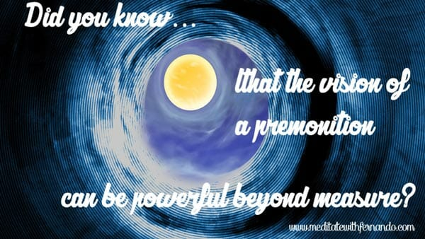 Premonitions are very powerful.