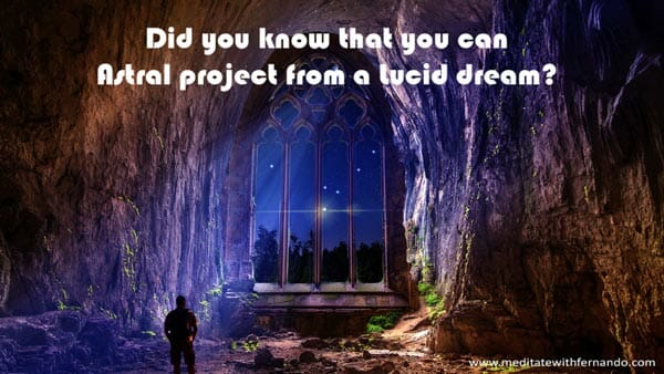 You can jump from lucid dreaming to astral projection.
