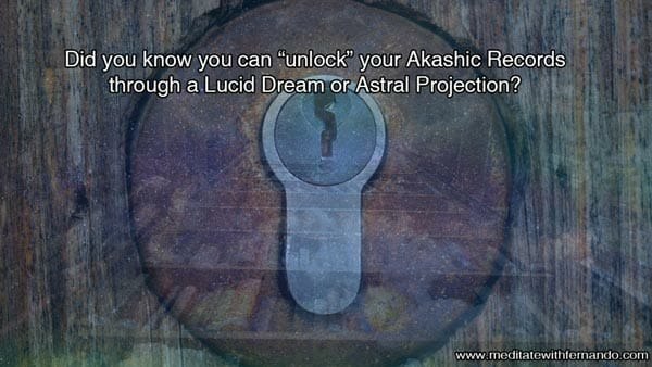 You can unlock your Akashic Records in a Lucid Dream. (Did you know 2019)