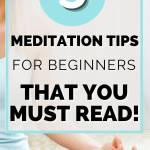 5 meditation tips for beginners that you must read!