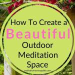 how to create a beautiful outdoor meditation space