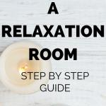 how to create a relaxation room step by step guide