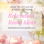 how to let go of stress at home relaxationroom ideas