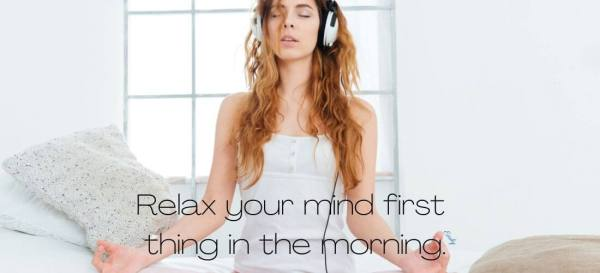 relax your mind first thing in the morning