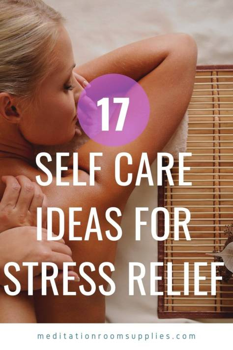 17 self care ideas for stress relief