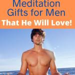 10 meditation giftsf for men that he will love