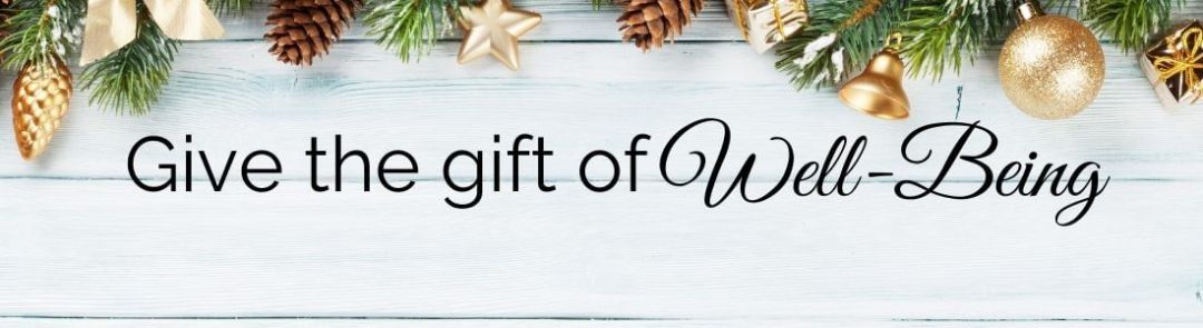give the gift of well being
