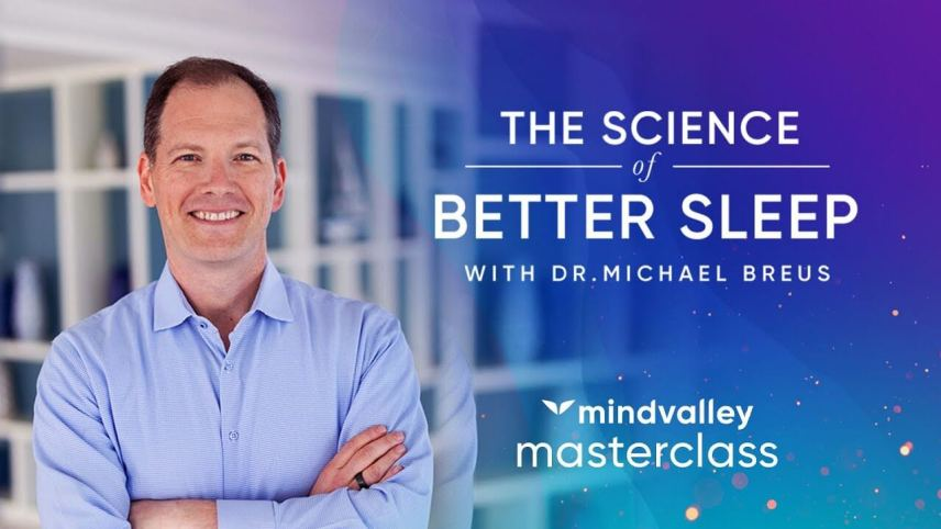 The science of better sleep with dr. Michael Breus Mindvalley Masterclass