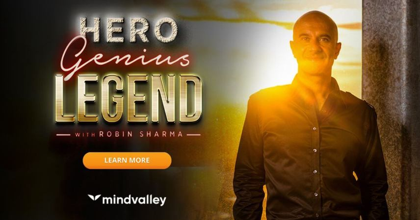 hero genius legend with robin sharma learm more