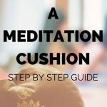 how to choose a meditation cushion step by step guide