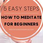 5 easy steps how to meditate for beginners