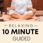 relaxing 10 minute guided meditation for beginners