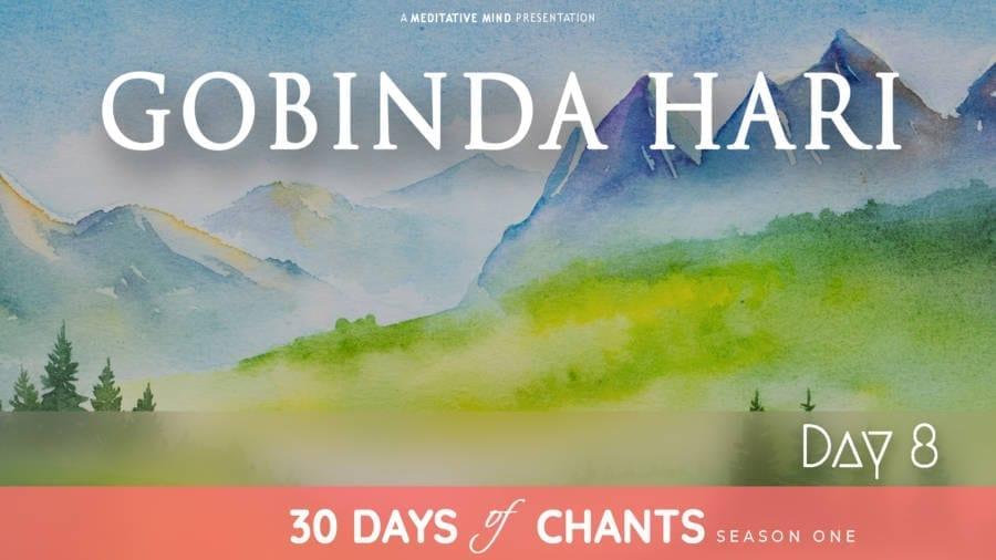 Day 8 | GOBINDA HARI | Mantra for Self Reflection