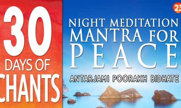 Night Meditation Mantra for Peace – Antarjami Poorakh Bidhate