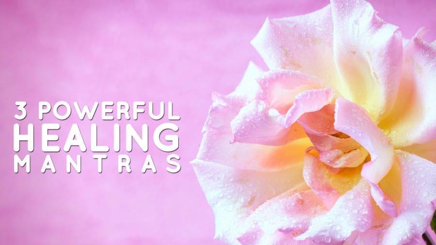 3 powerful Healing Mantras