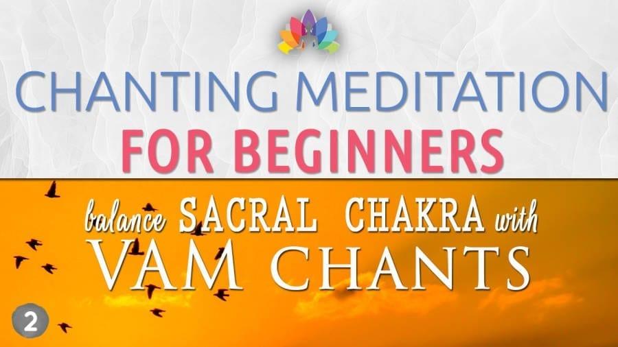 Youtube Thumbs for Chanting Meditation for Beginners - Sacral Chakra - VAM CHants3