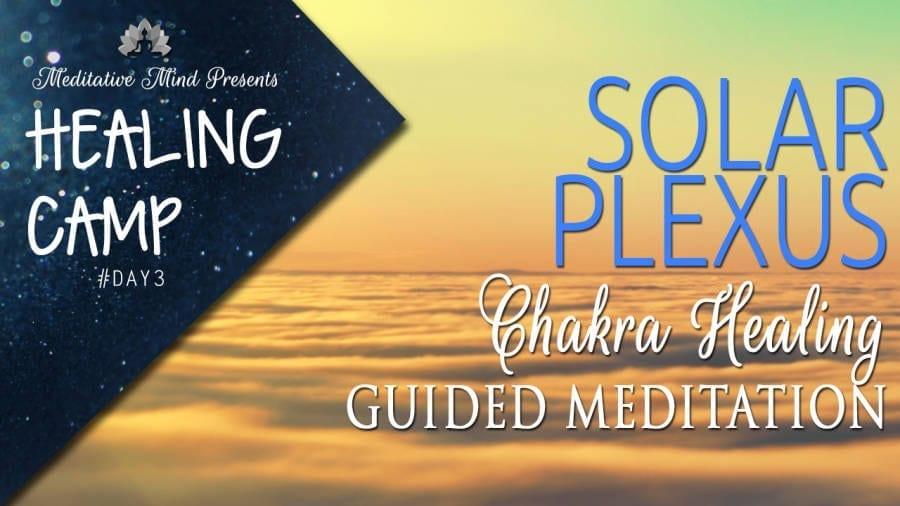 Healing Camp - Solar PLexus Chakra Meditation2