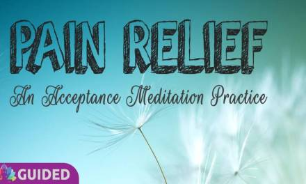 Pain Relief Guided Meditation | An Acceptance Meditation Practice