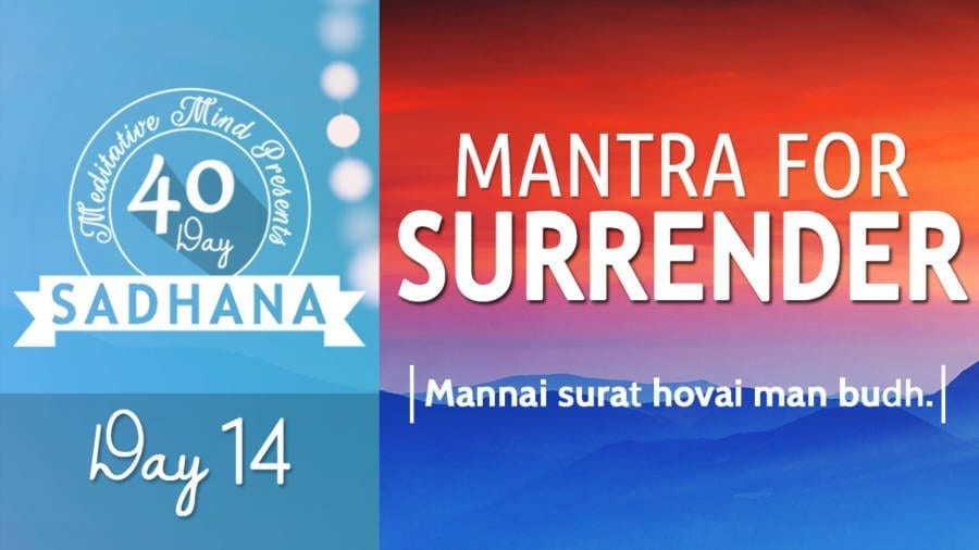 Day 14 - Thumbnail Mantra for Surrender - Manne Surat - 40 DAY SADHANA