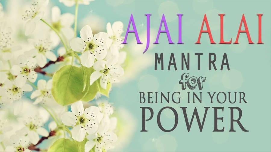 Powerful Mantra Ajai Alai Meaning& Benefits