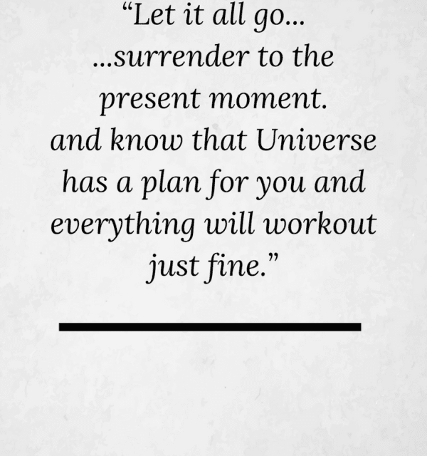 "Today's Quote ( 20.07.2017) : ""Let it all go . . . Surrender to the present moment"