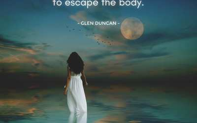 You don't believe in the soul until you feel it straining to escape the body.