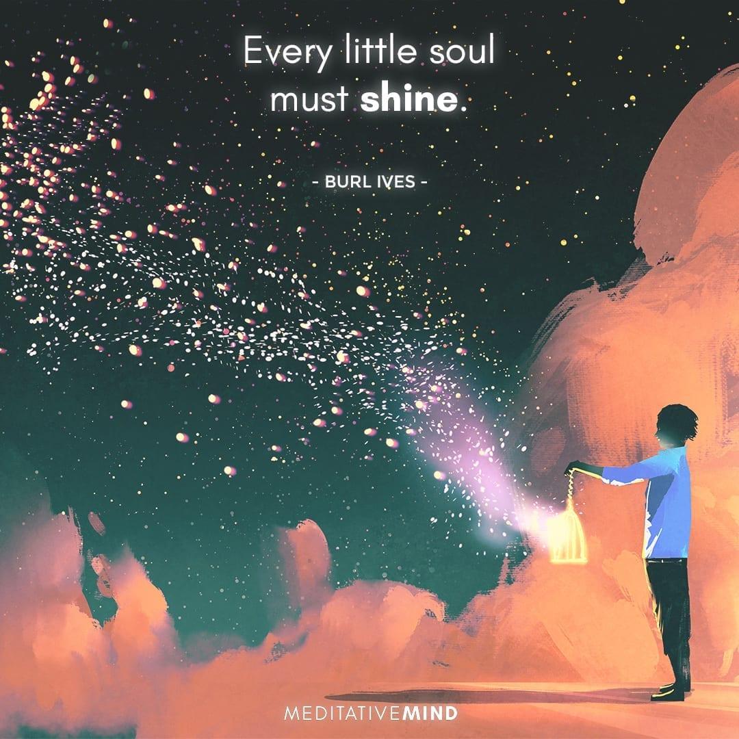Every little soul must shine.